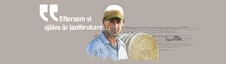 Eftersom vi själva är lantbrukare…