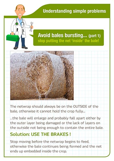 Understanding simple problems Avoid bales bursting stop putting the net inside the bale