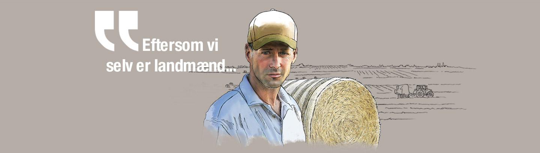 Eftersom vi selv er landmænd…