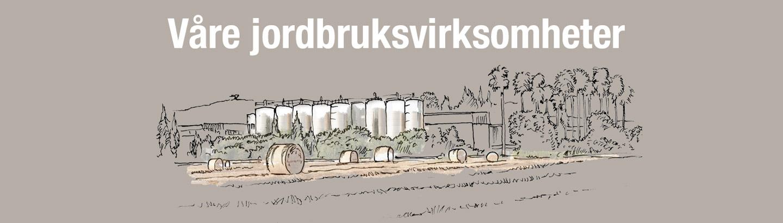 Våre jordbruksvirksomheter