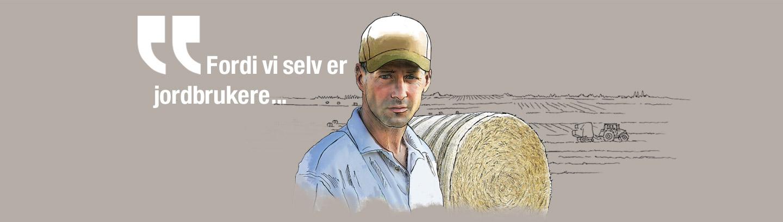 Fordi vi selv er jordbrukere...