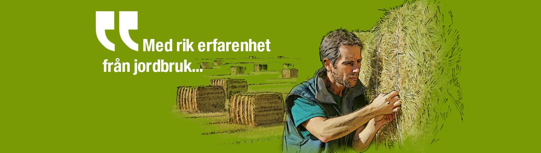 Med rik erfarenhet från jordbruk...